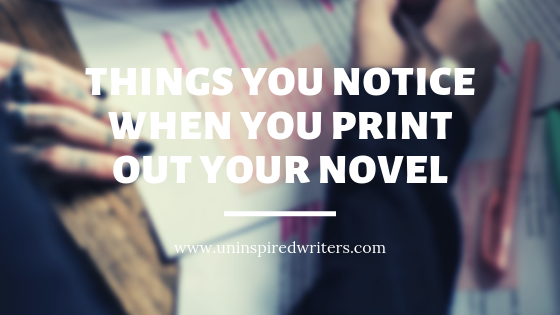 Things You Notice When You Print Out Your Novel